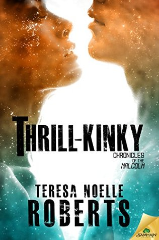 Review: Thrill-Kinky by Teresa Noelle Roberts