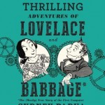 thrilling adventures of lovelace and babbage by sydney padua