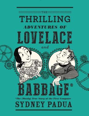 Review: The Thrilling Adventures of Lovelace and Babbage by Sydney Padua