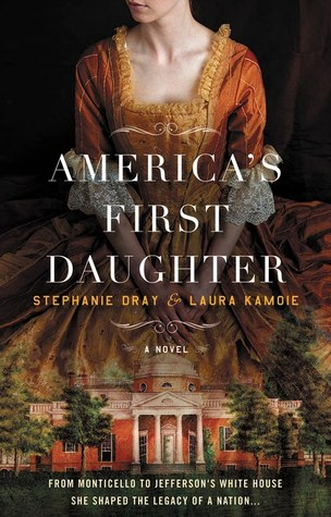 Review: America's First Daughter by Stephanie Dray and Laura Kamoie