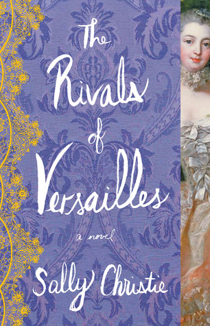 Review: The Rivals of Versailles by Sally Christie