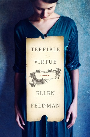 Review: Terrible Virtue by Ellen Feldman