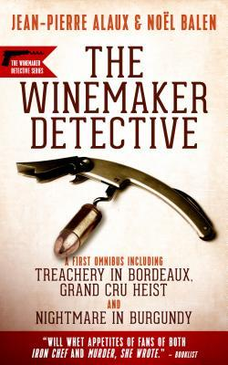 Review: The Winemaker Detective Mysteries: An Omnibus by Jean-Pierre Alaux and Noel Balen