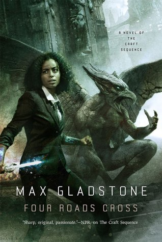 Review: Four Roads Cross by Max Gladstone + Giveaway