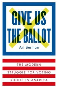 give us the ballot by ari berman