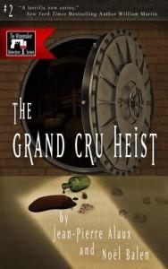 grand cru heist by jean pierre alaux and noel balen