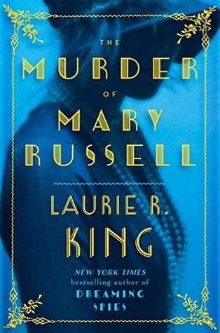 Review: The Murder of Mary Russell by Laurie R. King + Giveaway