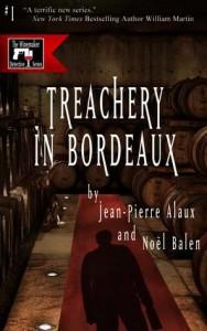 treachery in bordeaux by jean pierre alaux and noel balen