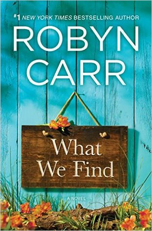 Review: What We Find by Robyn Carr + Giveaway