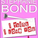 i think i love you by stephanie bond new cover