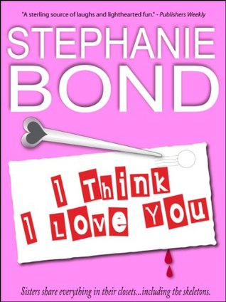Guest Review: I Think I Love You by Stephanie Bond