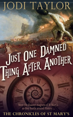 Review: Just One Damned Thing After Another by Jodi Taylor