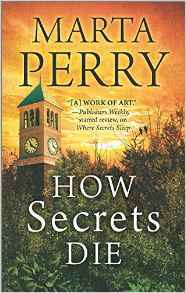 Review: How Secrets Die by Marta Perry + Excerpt + Giveaway
