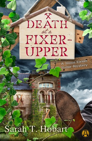 Review: Death at a Fixer-Upper by Sarah T. Hobart