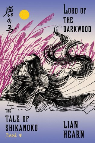 Review: Lord of the Darkwood by Lian Hearn