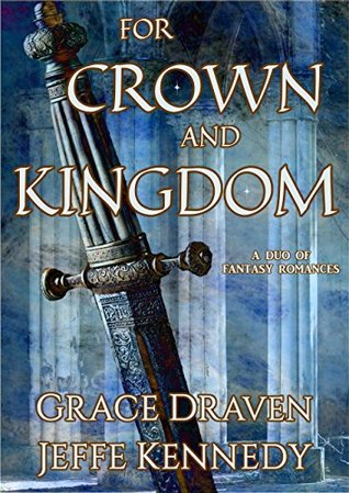 Review: For Crown and Kingdom by Grace Draven and Jeffe Kennedy