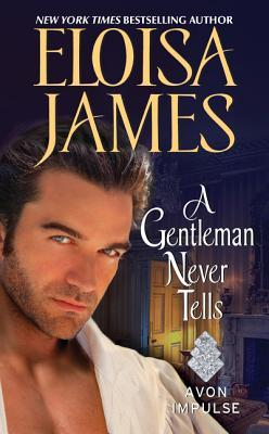 Review: A Gentleman Never Tells by Eloisa James + Giveaway