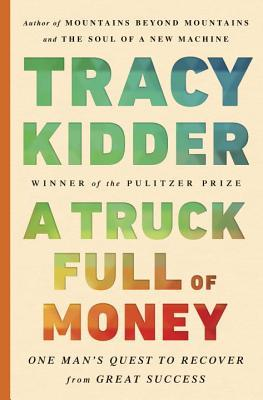 Review: A Truck Full of Money by Tracy Kidder