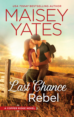 Review: Last Chance Rebel by Maisey Yates + Giveaway