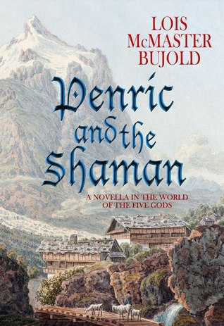 Review: Penric and the Shaman by Lois McMaster Bujold