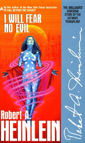 Guest Review: I Will Fear No Evil by Robert A. Heinlein