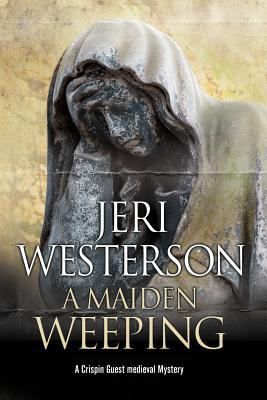 Review: A Maiden Weeping by Jeri Westerson