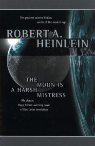 moon is a harsh mistress by robert heinlein