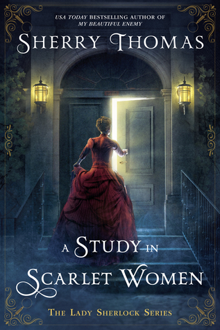 Review: A Study in Scarlet Women by Sherry Thomas