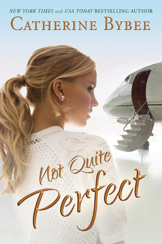 Review; Not Quite Perfect by Catherine Bybee + Giveaway
