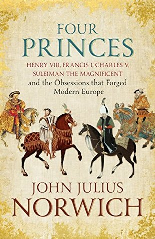 Review: Four Princes by John Julius Norwich