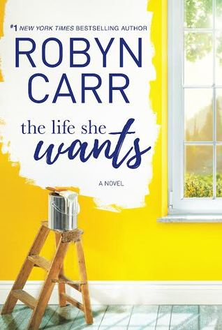 Review: The Life She Wants by Robyn Carr + Giveaway