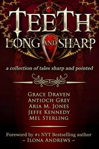 Review: Teeth Long and Sharp by Grace Draven, Antioch Grey, Aria M Jones, Jeffe Kennedy and Mel Sterling