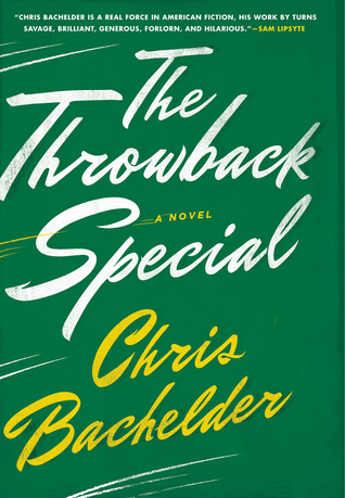 Review: The Throwback Special by Chris Bachelder