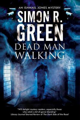 Review: Dead Man Walking by Simon R. Green