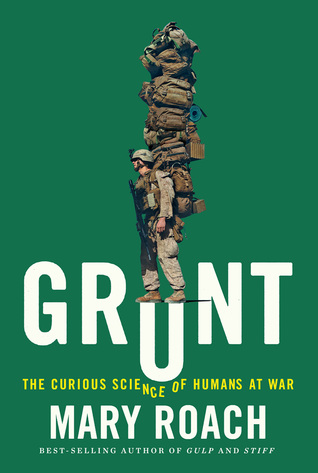 Review: Grunt: The Curious Science of Humans at War by Mary Roach