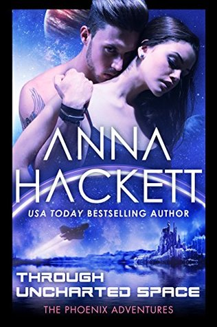 Review: Through Uncharted Space by Anna Hackett