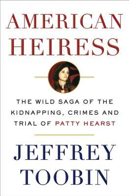 Review: American Heiress by Jeffrey Toobin