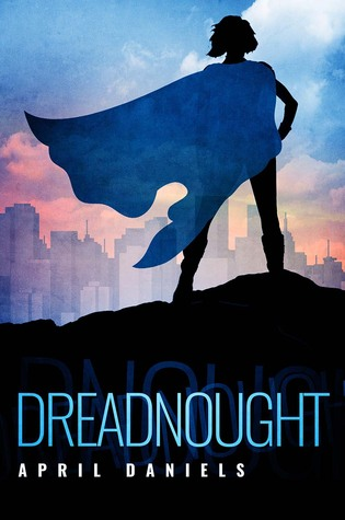 Guest Review: Dreadnought by April Daniels