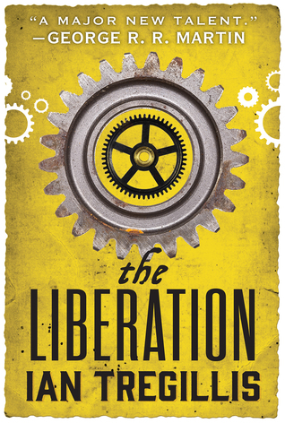 Review: The Liberation by Ian Tregillis