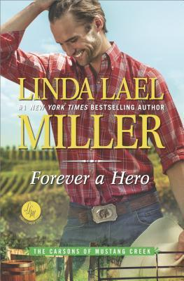 Review: Forever a Hero by Linda Lael Miller + Giveaway