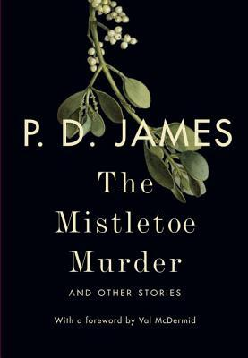 Review: The Mistletoe Murder and Other Stories by P.D. James