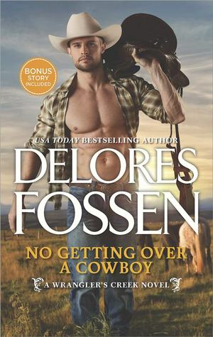 Review: No Getting Over a Cowboy by Delores Fossen + Giveaway