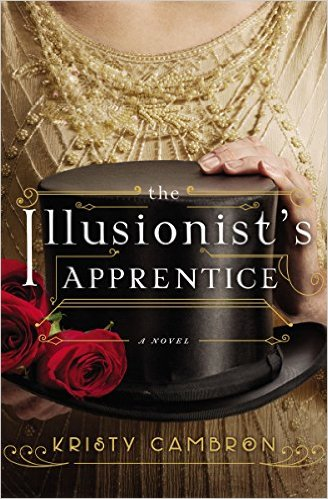 Review: The Illusionist's Apprentice by Kristy Cambron + Giveaway