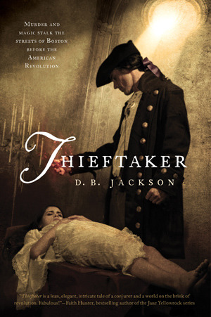 Review: Thieftaker by D.B. Jackson