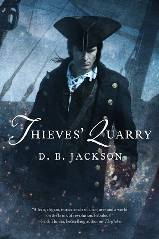 Review: Thieves Quarry by D.B. Jackson