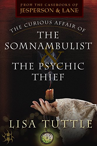 Review: The Curious Affair of the Somnambulist and the Psychic Thief by Lisa Tuttle