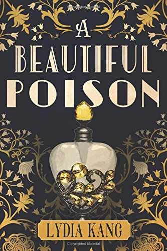 Review: A Beautiful Poison by Lydia Kang + Giveaway