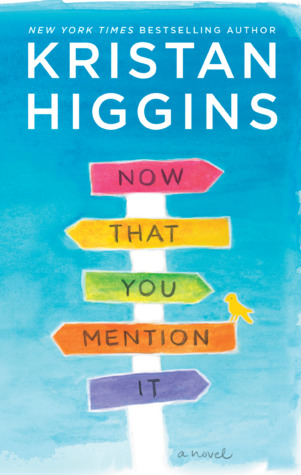 Review: Now That You Mention It by Kristan Higgins + Giveaway