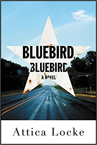 Review: Bluebird, Bluebird by Attica Locke