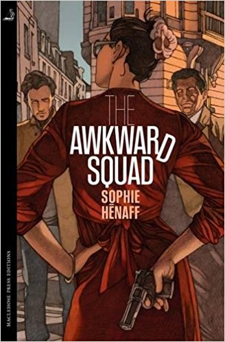 Review: The Awkward Squad by Sophie Henaff